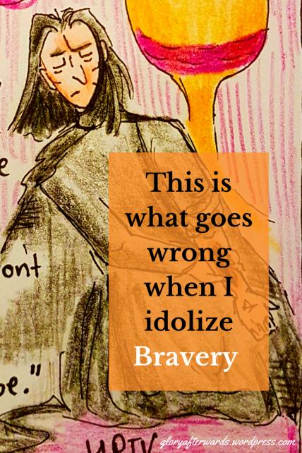 this is wrong when i idolise bravery www.gloryafterwards.wordpress.com #reflection #2018 #2017 #hope #God #christian #life